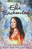 Ella Enchanted by Carson Levine. Gail ( 2011 ) Paperback