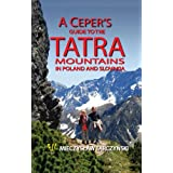 A Ceper's Guide to the Tatra Mountains in Poland and Slovakia