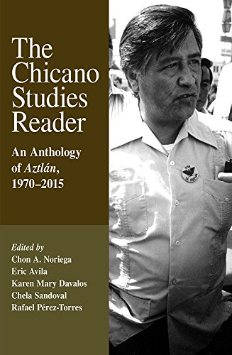 The Chicano Studies Reader: An Anthology of Aztlán, 1970―2015, Third Edition (Aztlan Anthology)