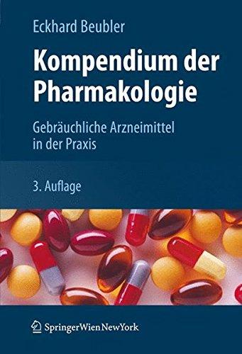 Kompendium der Pharmakologie: Gebräuchliche Arzneimittel in der Praxis (German Edition), 3. Auflage