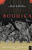 Boudica: The Life of Britain's Legendary Warrior Queen