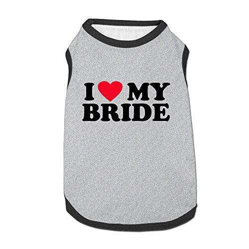 I Love My Bride Pet Clothes Comfortable 100% Polyester Fiber Best Dog Clothes