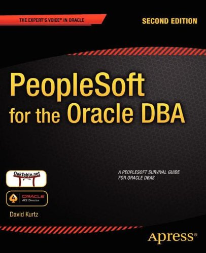 [PDF] PeopleSoft for the Oracle DBA Free Download | Publisher : Apress | Category : Computers & Internet | ISBN 10 : 1430237074 | ISBN 13 : 9781430237075