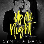 Up All Night: A True (Enough) Story | Cynthia Dane