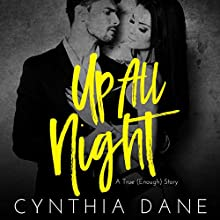 Up All Night: A True (Enough) Story Audiobook by Cynthia Dane Narrated by Ava Lucas