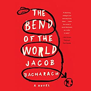 The Bend of the World Audiobook