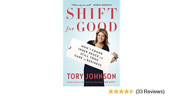 Shift For Good How I Figured It Out And Feel Better Than Ever Tory