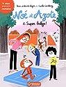 Noé et Azote, tome 2 : Super balèze ! par Mim