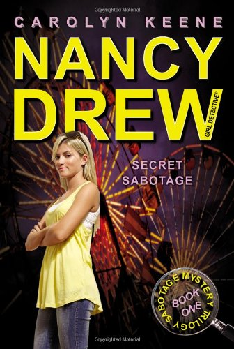 Secret Sabotage: Book One in the Sabotage Mystery Trilogy (Nancy Drew (All New) Girl Detective) ebook