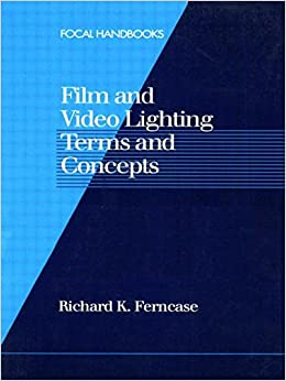 Book Film and Video Lighting Terms and Concepts (Focal Handbooks)