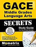 GACE Middle Grades Language Arts Secrets Study Guide: GACE Test Review for the Georgia Assessments for the Certification of Educators