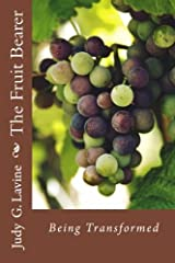 The Fruit Bearer: Being Transformed Paperback