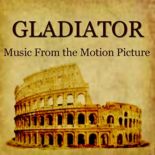 Gladiator (Music from the Motion Picture) (Music From Gladiator)