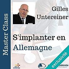 S'implanter en Allemagne | Livre audio Auteur(s) : Gilles Untereiner Narrateur(s) : Gilles Untereiner