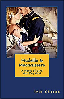 Book Mudsills and Mooncussers: A Novel of Civil War Key West