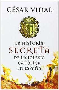 La historia secreta de la iglesia católica par Vidal