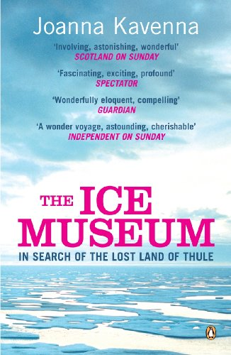 """""""The Ice Museum - In Search of the Lost Land of Thule"""" av Joanna Kavenna"""