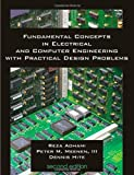 Fundamental Concepts in Electrical and Computer Engineering with Practical Design Problems, Reza Adhami and Peter Meenen, 1581129718