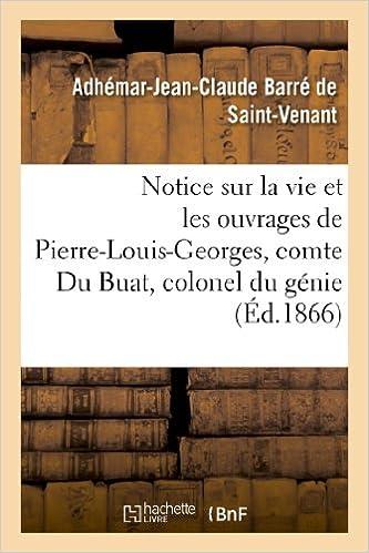 Notice sur la vie et les ouvrages de Pierre-Louis-Georges, comte Du Buat, colonel du génie pdf, epub ebook