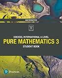 Edexcel International A Level Mathematics Pure Mathematics 3 Student Book