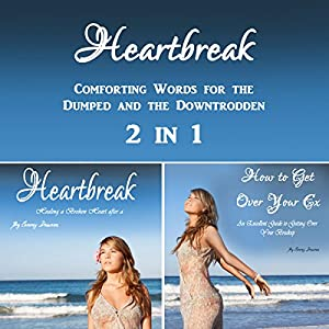 Heartbreak: Comforting Words for the Dumped and the Downtrodden 2-in-1 Audiobook