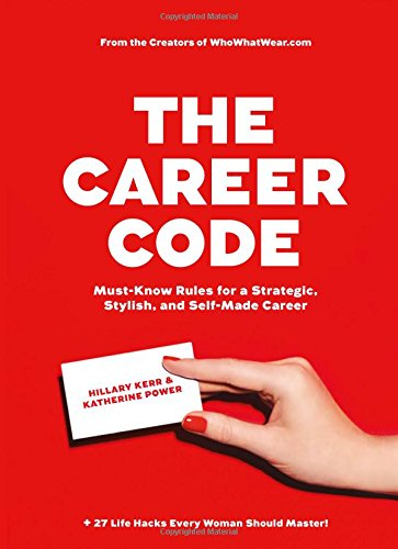 """The Career Code - Must-Know Rules for a Strategic, Stylish, and Self-Made Career"" av Hillary Kerr"