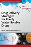 Drug Delivery Strategies for Poorly Water-Soluble Drugs, Dionysios Douroumis and Alfred Fahr, 0470711973
