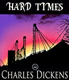 Image of Hard Times: FREE The Pickwick Papers By Charles Dickens (JBS Classics - 100% Formatted, Illustrated)