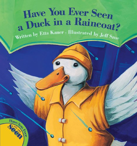 Have You Ever Seen a Duck in a Raincoat? pdf epub