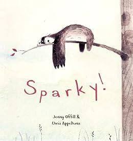 Sparky! by [Offill, Jenny]