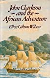 John Clarkson and the African Adventure, Wilson, E. G., 0333265947