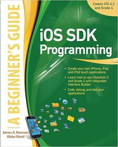 iOS SDK Programming A Beginners Guide: James A  Brannan, Blake Ward