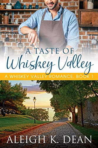 A Taste of Whiskey Valley: A Whiskey Valley Romance, Book 1 - Whiskey Valley