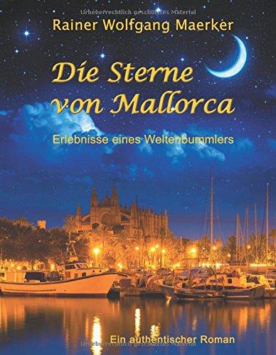 Die Sterne von Mallorca: Erlebnisse eines Weltenbummlers