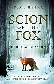 Scion of the Fox: The Realms of Ancient, Book 1 (Realms of Ancient, The) by [Beiko, S. M.]