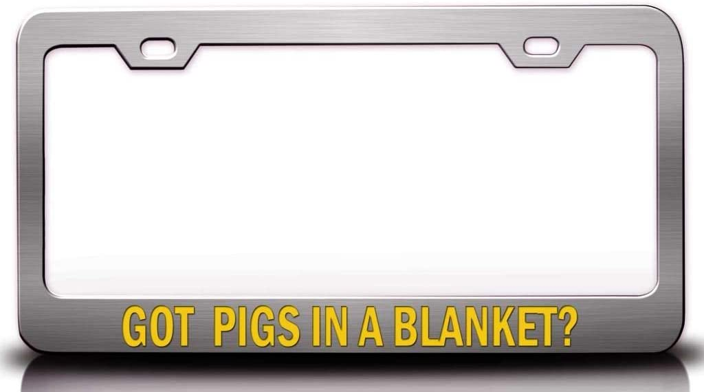Custom Brother - GOT Pigs in A Blanket? Food Vegetable Fruit Metal Car SUV Truck License Plate Frame Ch e44