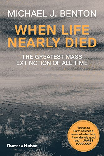 When Life Nearly Died  The Greatest Mass Extinction Of All Time  Revised Edition