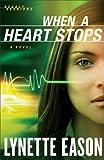 When a Heart Stops: A Novel (Deadly Reunions) (Volume 2)