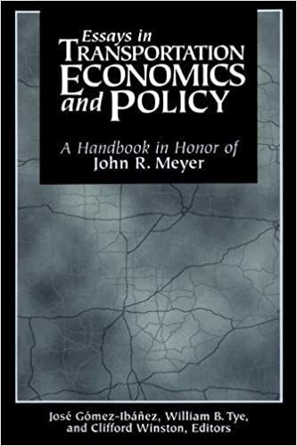 essays in transportation economics and policy a handbook in honor  essays in transportation economics and policy a handbook in honor of john r meyer
