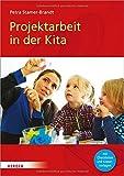 Projektarbeit in der Kita: Mit Checklisten und Kopiervorlagen