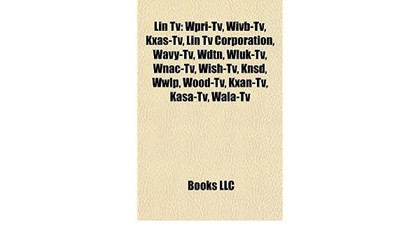 LIN TV: WDTN, LIN TV Corporation, WIVB-TV, WLUK-TV, WPRI-TV