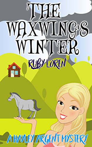 Download for free The Waxwing's Winter: Cozy Mystery