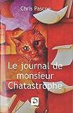 Le journal de monsieur Chatastrophe (grands caractères)