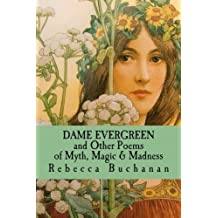 Dame Evergreen: And Other Poems of Myth, Magic, and Madness