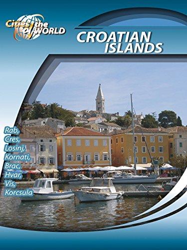 Cities of the World The Islands of Croatia Croatia ()