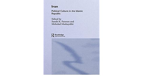Iran: Political Culture in the Islamic Republic