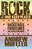 Rock and Hard Places, Andrew Mueller, 1593762682