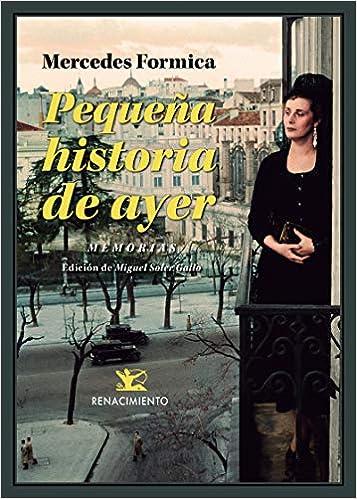 Pequeña historia de ayer: Memorias, 1931-1958 . Visto y vivido ...