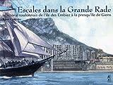 Escales Dans la Grande Rade - le Littoral Toulonnais de l'Ile des Embiez a la Presqu'Ile de Giens