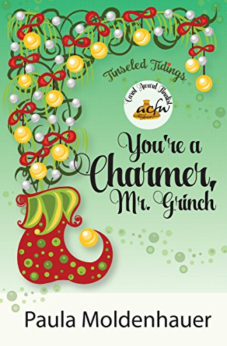 You're a Charmer, Mr. Grinch (Tinseled Tidings Book 1) by [Moldenhauer, Paula]